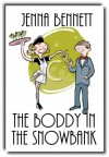 The Boddy in the Snowbank - Jenna Bennett
