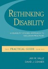 Rethinking Disability: A Disability Studies Approach to Inclusive Practices (Practical Guides (McGraw-Hill)) - Jan Valle, David Connor