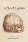 The Mind and the Brain - Jeffrey M. Schwartz, Sharon Begley