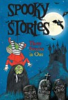 Spooky Stories: Three Stories in One - Penelope Lively, Mary Hoffman, Gillian Cross