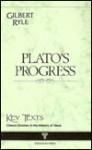 Plato's Progress - Gilbert Ryle
