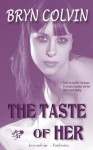 The Taste Of Her - Bryn Colvin
