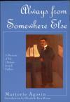 Always from Somewhere Else: A Memoir of My Chilean Jewish Father - Marjorie Agosín, Marjorie Agosín, Elizabeth Rosa Horan