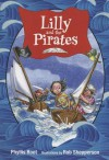 Lilly and the Pirates - Phyllis Root, Rob Shepperson