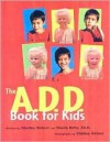 The A.D.D. Book for Kids - Shelley Rotner