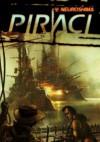 Neuroshima: Piraci - Marcin Blacha, Michał Oracz, Ignacy Trzewiczek