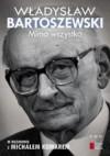 Mimo wszystko. W rozmowie z Michałem Komarem - Władysław Bartoszewski, Michał Komar