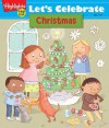 Let's Celebrate Christmas: Crafts, Recipes, Stories, and Activities to Share - Highlights