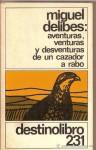 Aventuras, venturas y desventuras de un cazador a rabo - Miguel Delibes