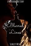 Blurred Lines (Watching Her, #1.5) - Scarlett Metal