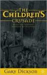 The Children's Crusade: Medieval History, Modern Mythistory - Gary Dickson