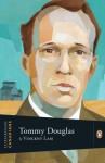 Tommy Douglas - Vincent Lam, John Ralston Saul