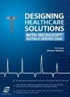 Designing Healthcare Solutions with Microsoft BizTalk Server 2004 - Jim Casey, Elizabeth Redding