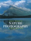 John Shaw's Nature Photography Field Guide (Photography for All Levels: Intermediate) - John Shaw