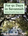 For 91 Days in Savannah - Michael Powell, Jürgen Horn