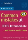 Common Mistakes at Ielts Intermediate: And How to Avoid Them - Pauline Cullen
