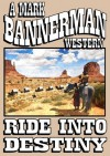 RIDE INTO DESTINY - Mark Bannerman