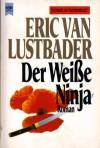 Der Weiße Ninja (Taschenbuch) - Eric Van Lustbader, Sepp Leeb