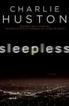 Sleepless: A Novel - Charlie Huston