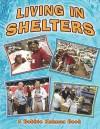 Living in Shelters - Bobbie Kalman, Kelley Macaulay