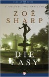 Die Easy - Zoë Sharp
