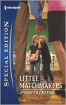 Little Matchmakers - Jennifer Greene