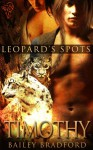 Timothy (Leopard's Spots) - Bailey Bradford