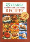 25 Years of Favorite Brand Name Recipes - Publications International Ltd.