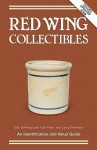 Red Wing Collectibles: An Identification and Value Guide - Dan Depasquale, Larry Peterson