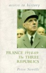 France, 1914-69: The Three Republics - Peter Neville