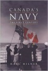 Canada's Navy: The First Century - Marc Milner