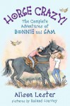 Horse Crazy! The Complete Adventures of Bonnie and Sam (Bonnie & Sam) - Alison Lester, Roland Harvey