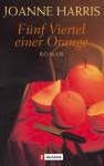 Fünf Viertel einer Orange - Joanne Harris