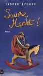 Sauvez Hamlet - Jasper Fforde