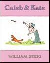 Caleb and Kate - William Steig