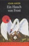 Ein Hauch Von Frost Zehn Rabenschwarze Geschichten - Joan Aiken