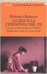 Lo Zen e la cerimonia del tè - Kakuzō Okakura, E.F. Bleiler, Laura Gentili