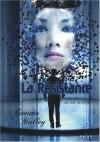 La Résistance (La Déclaration, #2) - Gemma Malley, Nathalie Peronny
