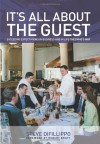 It's All About the Guest: Exceeding Expectations in Business and in Life, the Davio's Way - Steve DiFillippo, Robert Kraft