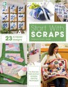 Start with Scraps: In Quilting - Carol Loessel, Jeanne Stauffer