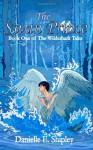 The Swan Prince (The Wilderhark Tales, Book 1) - Danielle E. Shipley
