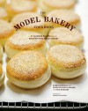 The Model Bakery Cookbook: 75 Favorite Recipes from the Beloved Napa Valley Bakery - Sarah Mitchell Hansen, Rick Rodgers, Karen Mitchell