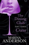 Crave (The Dining Club #3) - Marina Anderson