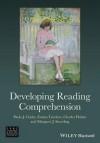 Developing Reading Comprehension - Paula J Clarke, Emma Truelove, Charles Hulme, Margaret J Snowling