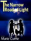 The Narrow Road Of Light - David Foote