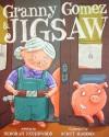 Granny Gomez & Jigsaw - Deborah Underwood, Scott Magoon