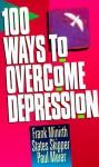 100 Ways to Overcome Depression - Frank Minirth, Paul D. Meier