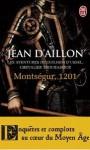 Montségur, 1201: Les aventures de Guilhem d'Ussel, chevalier troubadour (Guilhem d'Ussel, #4) - Jean d'Aillon