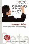 Divergent Series - Lambert M. Surhone, VDM Publishing, Susan F. Marseken