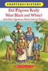 Did Pilgrims Really Wear Black and White?: And Other Questions about Colonial Times - Peter Roop, Connie Roop, Ute Simon